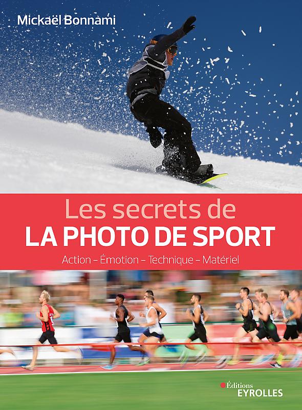 Les secrets de la photo de sport - Mickaël Bonnami - Editions Eyrolles