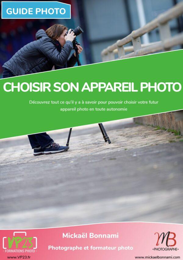Choisir son appareil photo - Guides photo - VP23 - Mickaël Bonnami Photographe